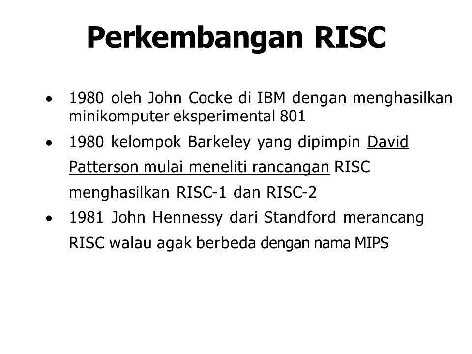 Perkembangan RISC 1980 oleh John Cocke di IBM dengan menghasilkan