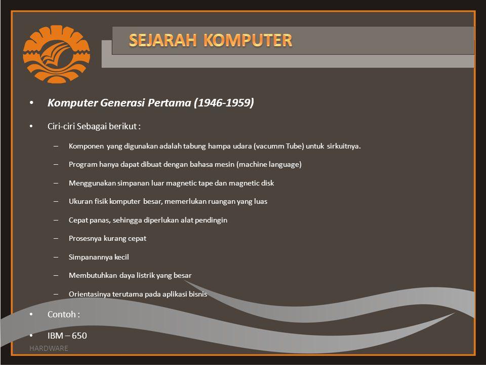 SEJARAH KOMPUTER Komputer Generasi Pertama (1946-1959)