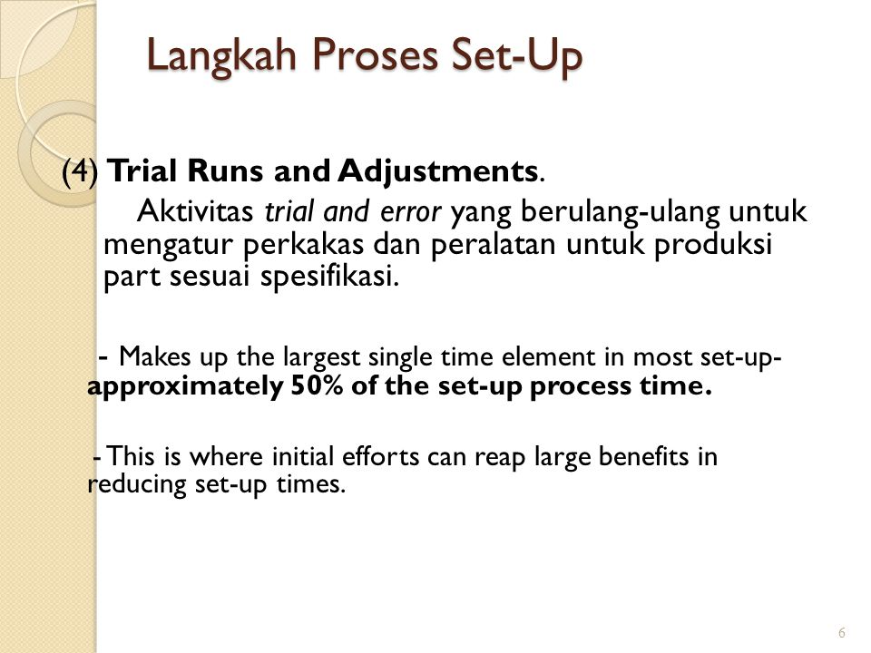 Langkah Proses Set-Up (4) Trial Runs and Adjustments.