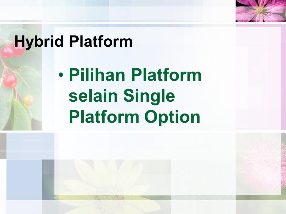 Pilihan Platform selain Single Platform Option