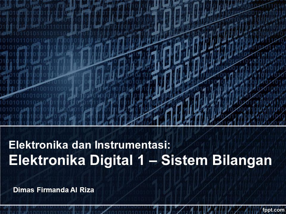 Elektronika dan Instrumentasi: Elektronika Digital 1 – Sistem Bilangan
