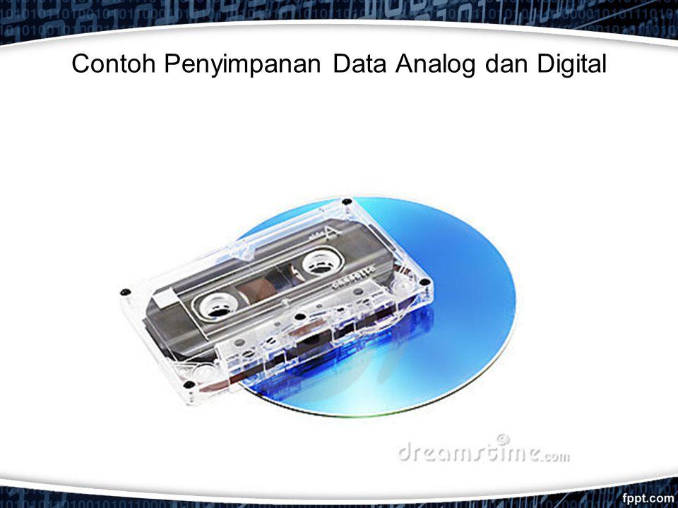 Contoh Penyimpanan Data Analog dan Digital