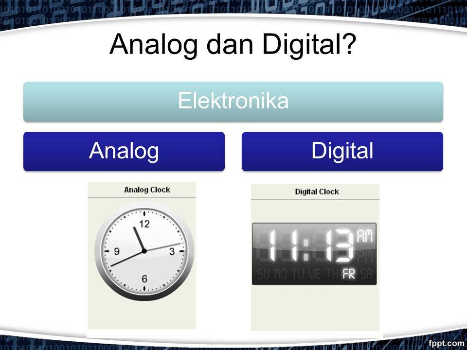 Analog dan Digital Elektronika Analog Digital