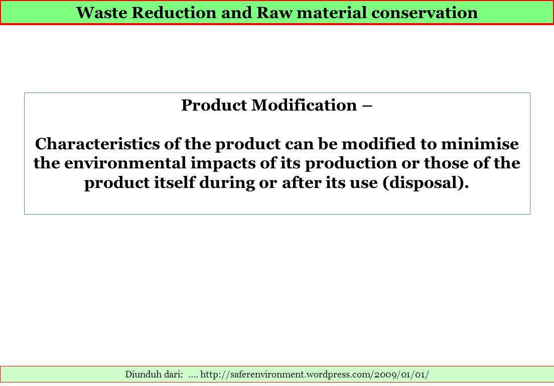 Waste Reduction and Raw material conservation Product Modification –