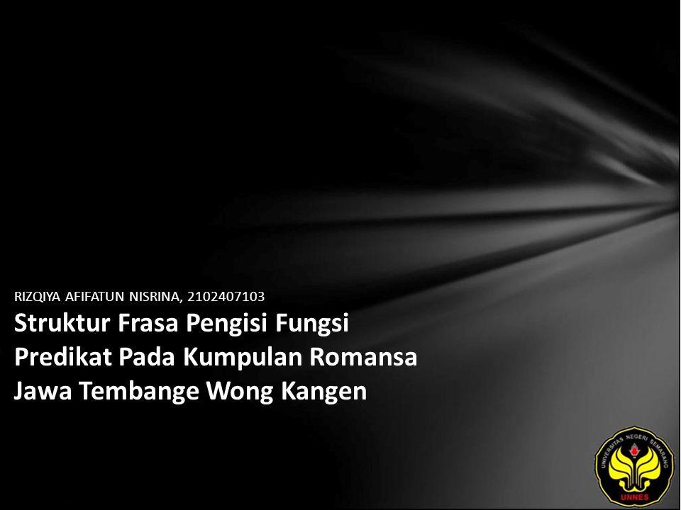 RIZQIYA AFIFATUN NISRINA, 2102407103 Struktur Frasa Pengisi Fungsi Predikat Pada Kumpulan Romansa Jawa Tembange Wong Kangen