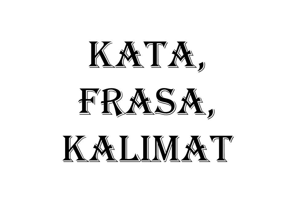 KATA, FRASA, KALIMAT