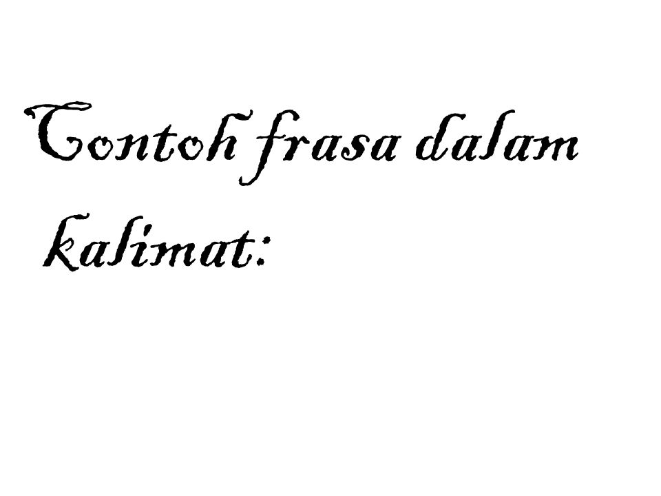 Contoh frasa dalam kalimat: