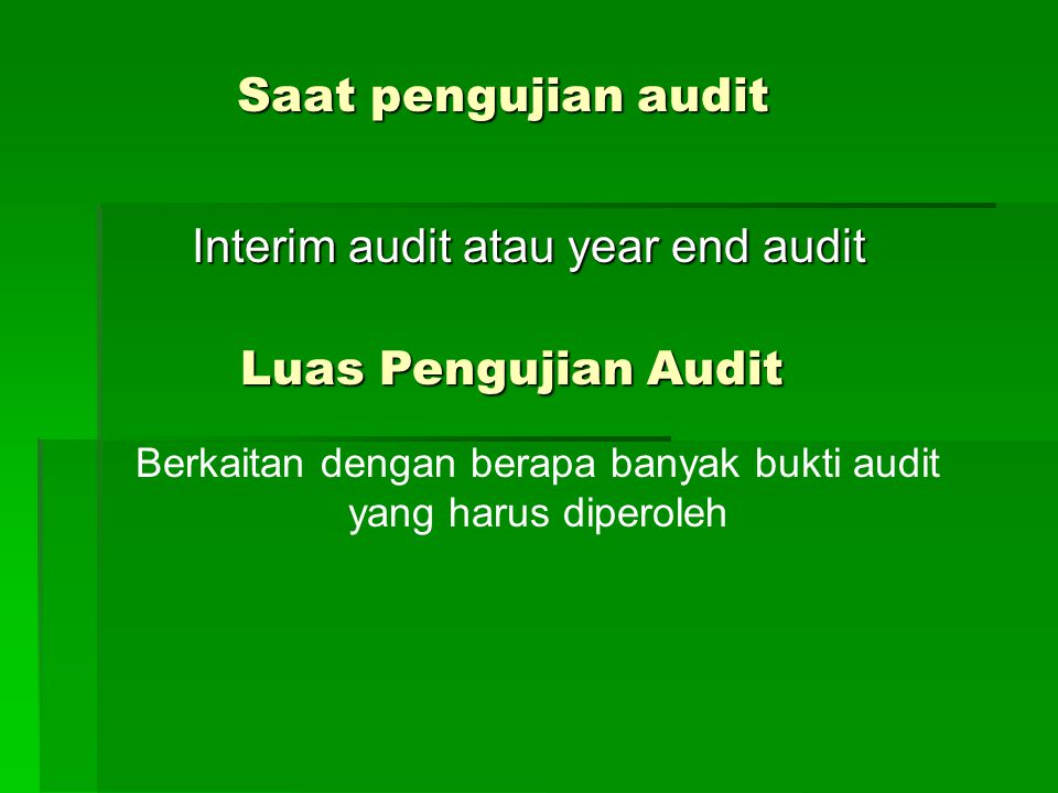 Interim audit atau year end audit