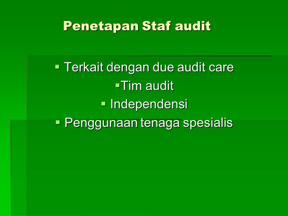 Terkait dengan due audit care Tim audit Independensi