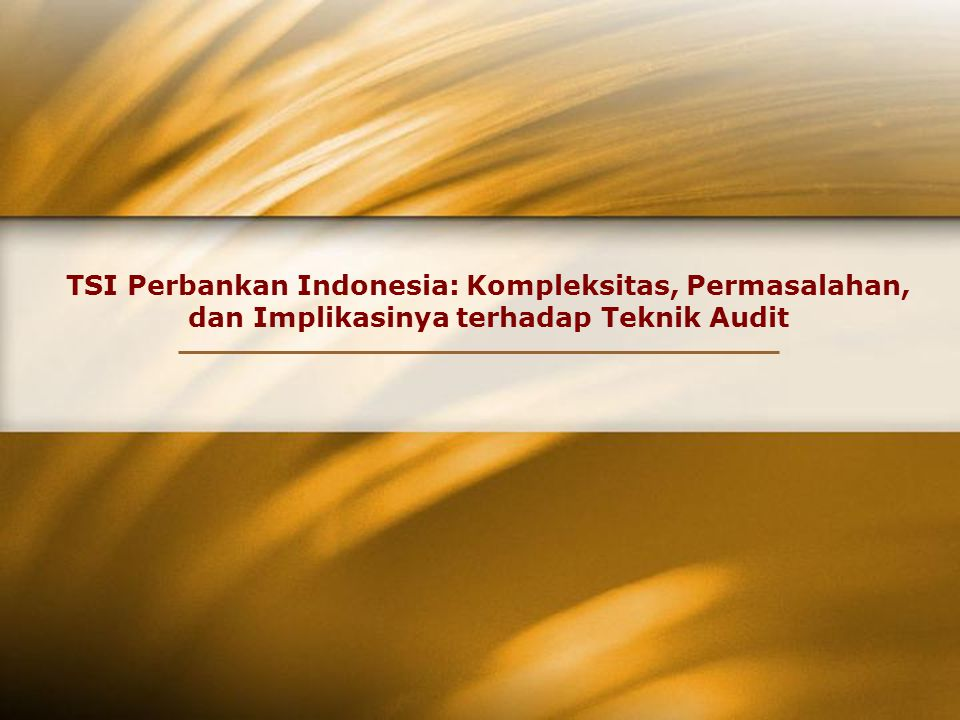 TSI Perbankan Indonesia: Kompleksitas, Permasalahan,