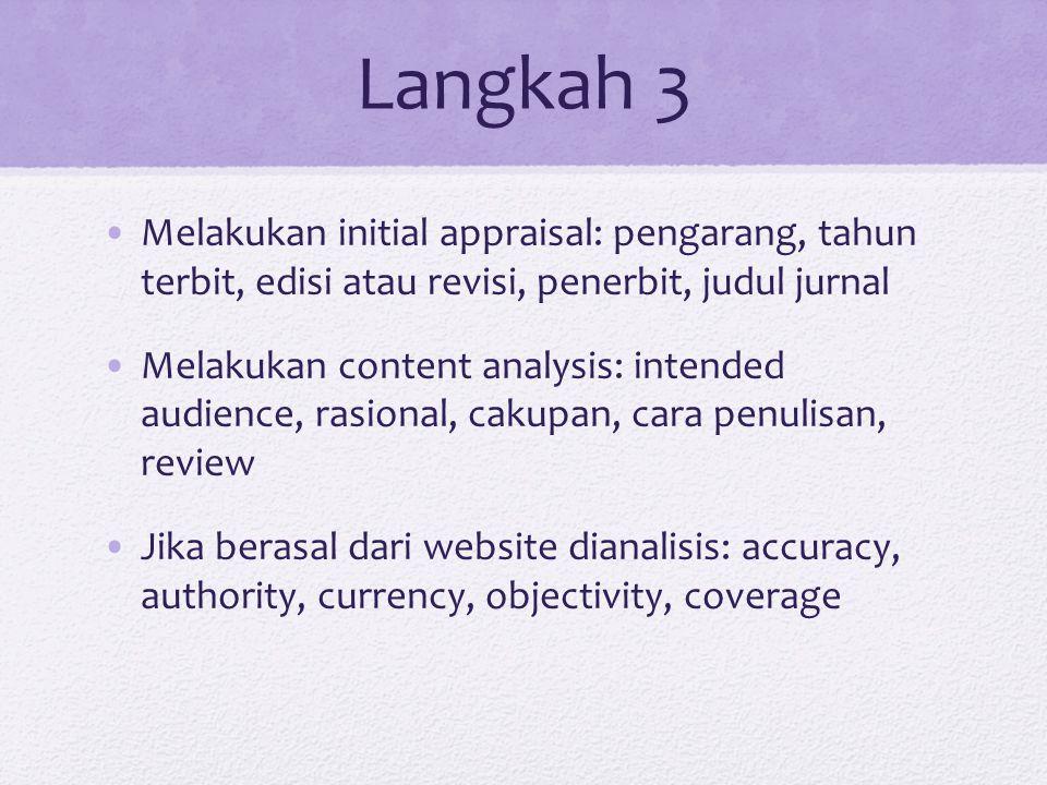 Langkah 3 Melakukan initial appraisal: pengarang, tahun terbit, edisi atau revisi, penerbit, judul jurnal.