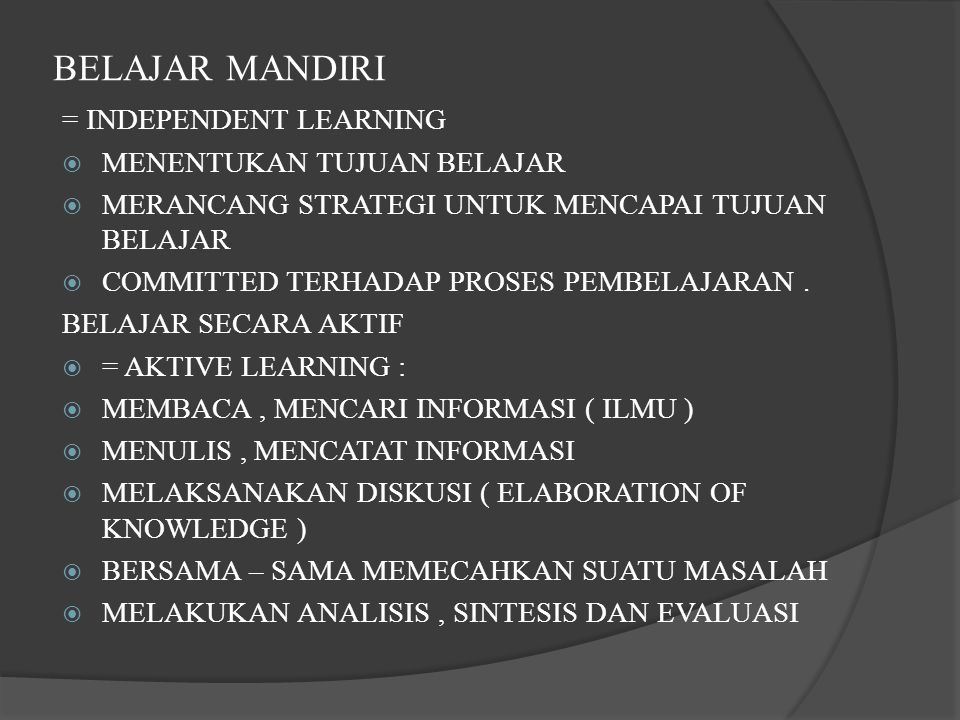 BELAJAR MANDIRI = INDEPENDENT LEARNING MENENTUKAN TUJUAN BELAJAR