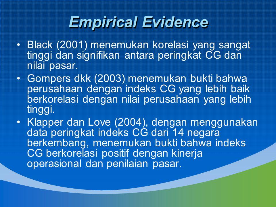 Empirical Evidence Black (2001) menemukan korelasi yang sangat tinggi dan signifikan antara peringkat CG dan nilai pasar.