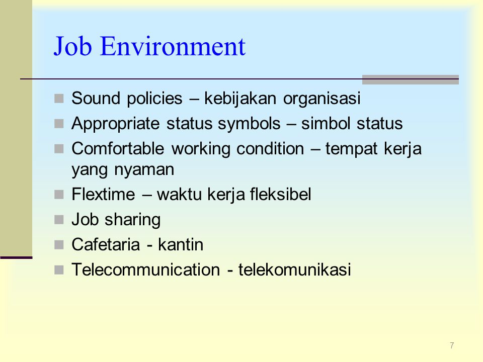 Job Environment Sound policies – kebijakan organisasi