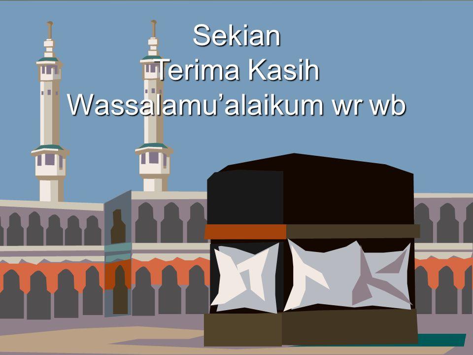 Sekian Terima Kasih Wassalamu'alaikum wr wb
