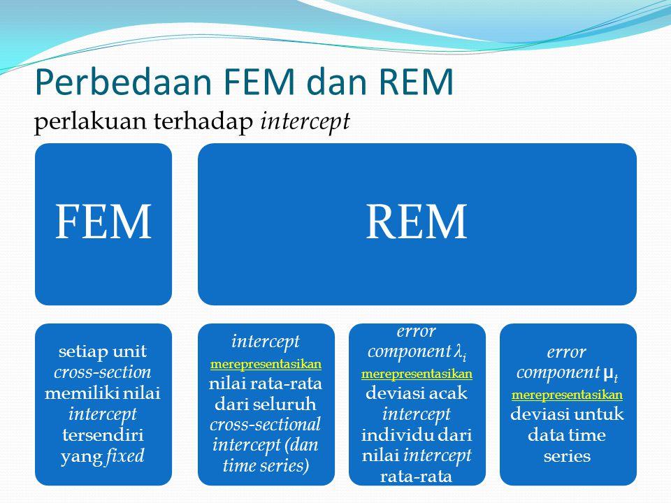 Perbedaan FEM dan REM perlakuan terhadap intercept