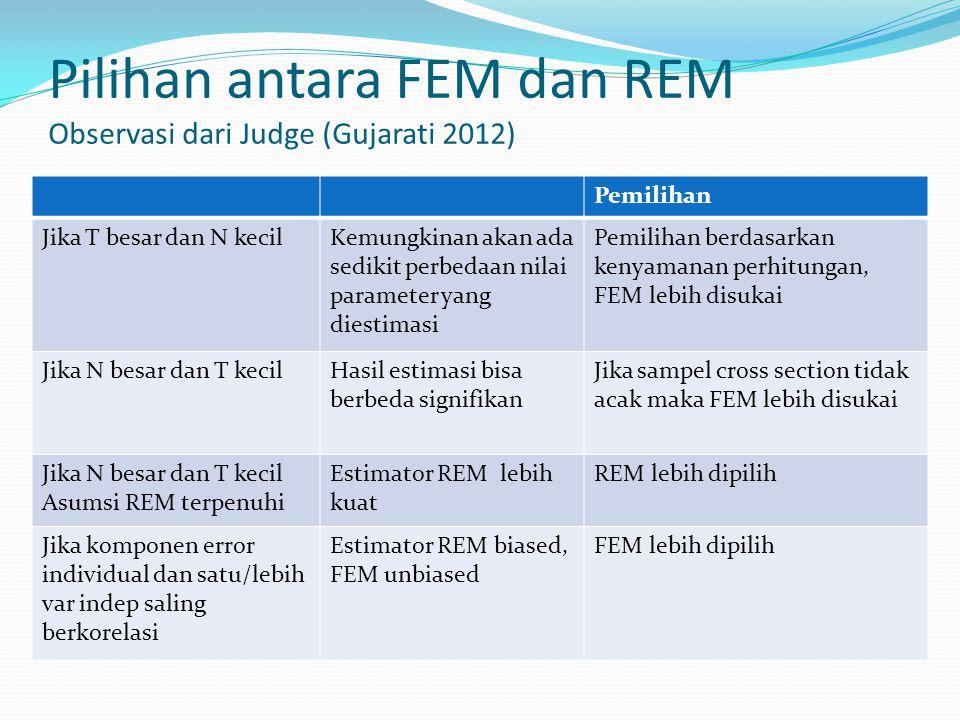 Pilihan antara FEM dan REM Observasi dari Judge (Gujarati 2012)