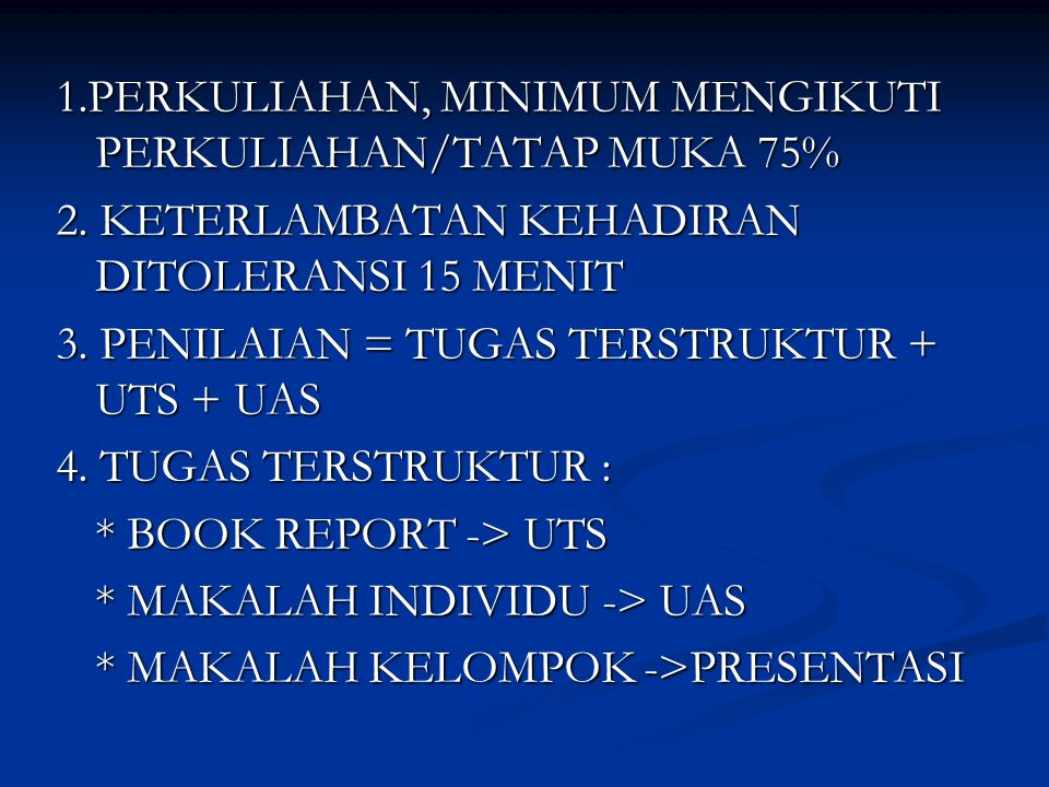 1.PERKULIAHAN, MINIMUM MENGIKUTI PERKULIAHAN/TATAP MUKA 75%
