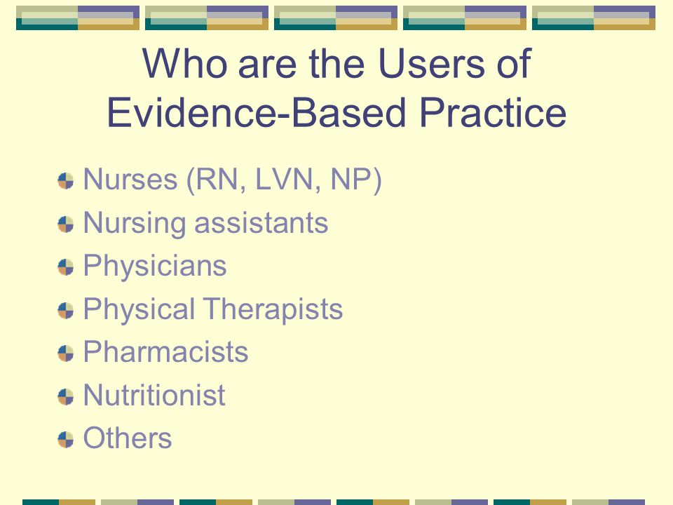 Who are the Users of Evidence-Based Practice
