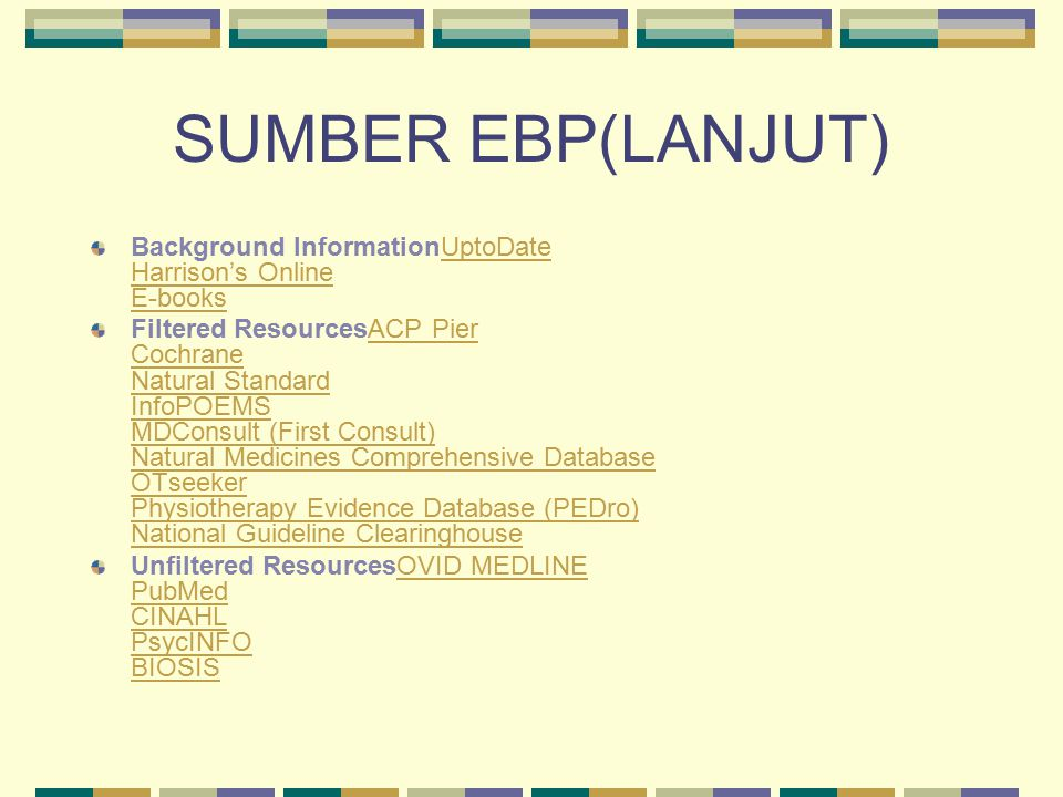 SUMBER EBP(LANJUT) Background InformationUptoDate Harrison's Online E-books.