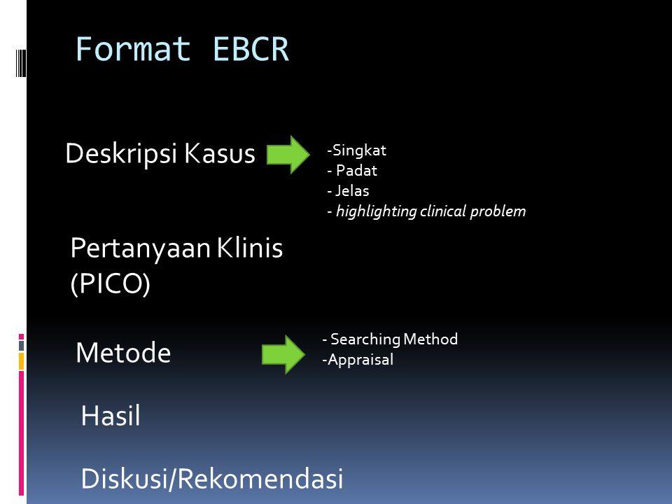 Format EBCR Deskripsi Kasus Pertanyaan Klinis (PICO) Metode Hasil