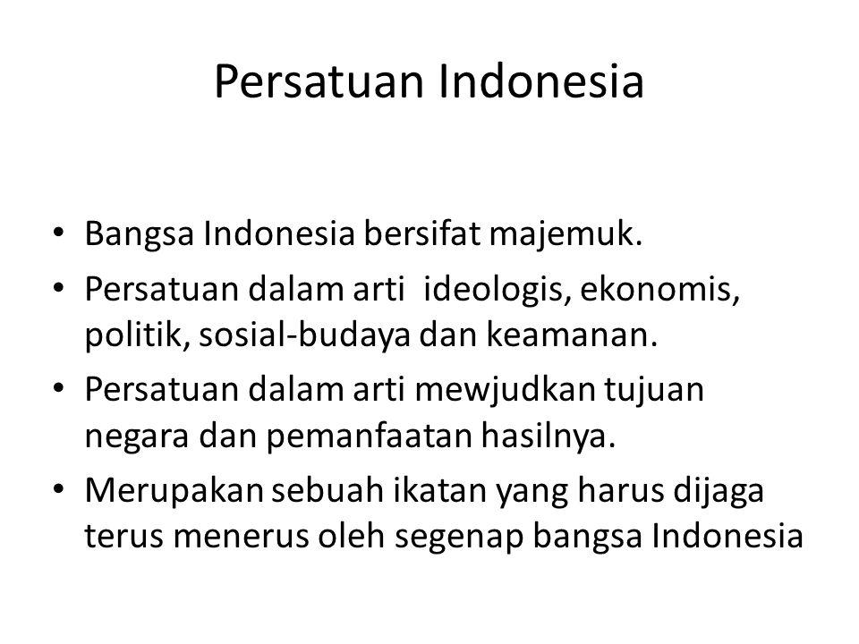 Persatuan Indonesia Bangsa Indonesia bersifat majemuk.