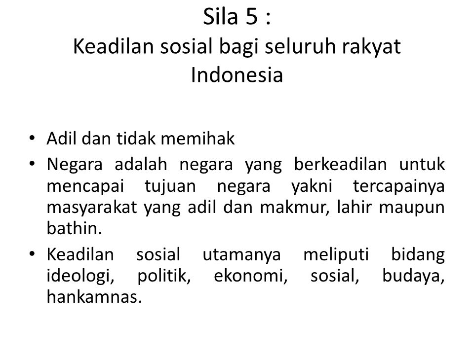 Sila 5 : Keadilan sosial bagi seluruh rakyat Indonesia