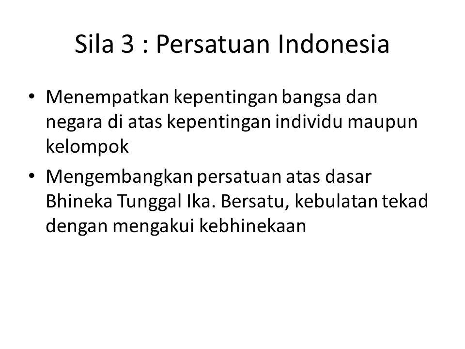 Sila 3 : Persatuan Indonesia