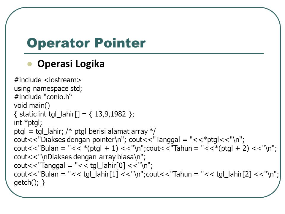 Operator Pointer Operasi Logika #include <iostream>