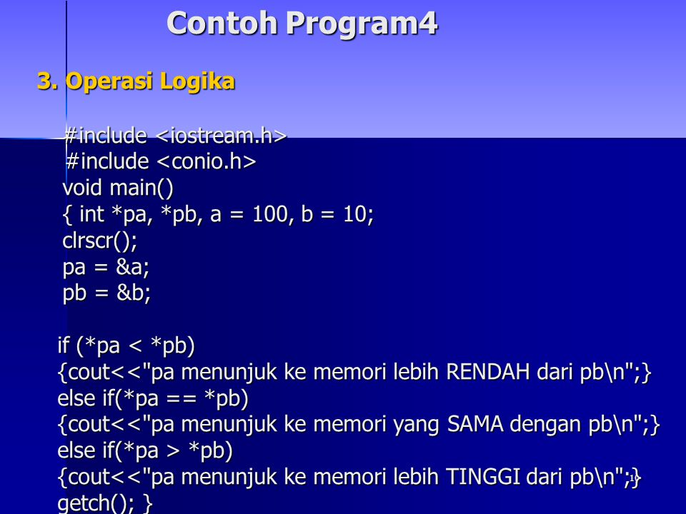 Contoh Program4 3. Operasi Logika #include <iostream.h>