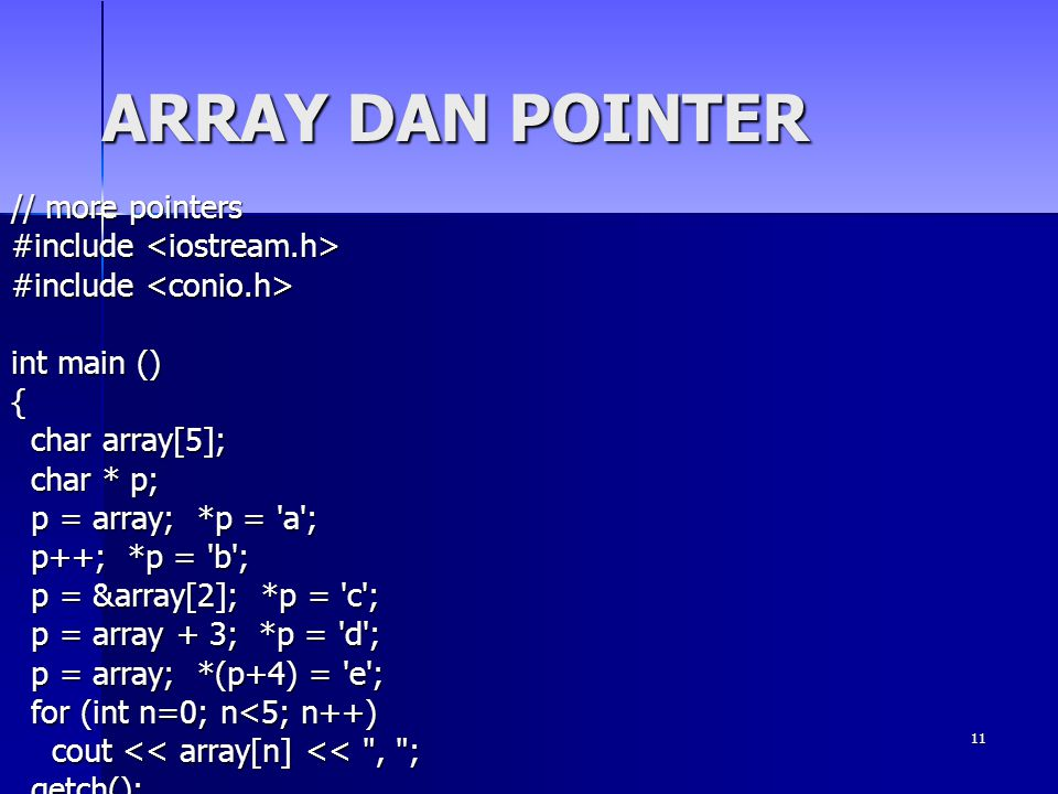 ARRAY DAN POINTER // more pointers #include <iostream.h>