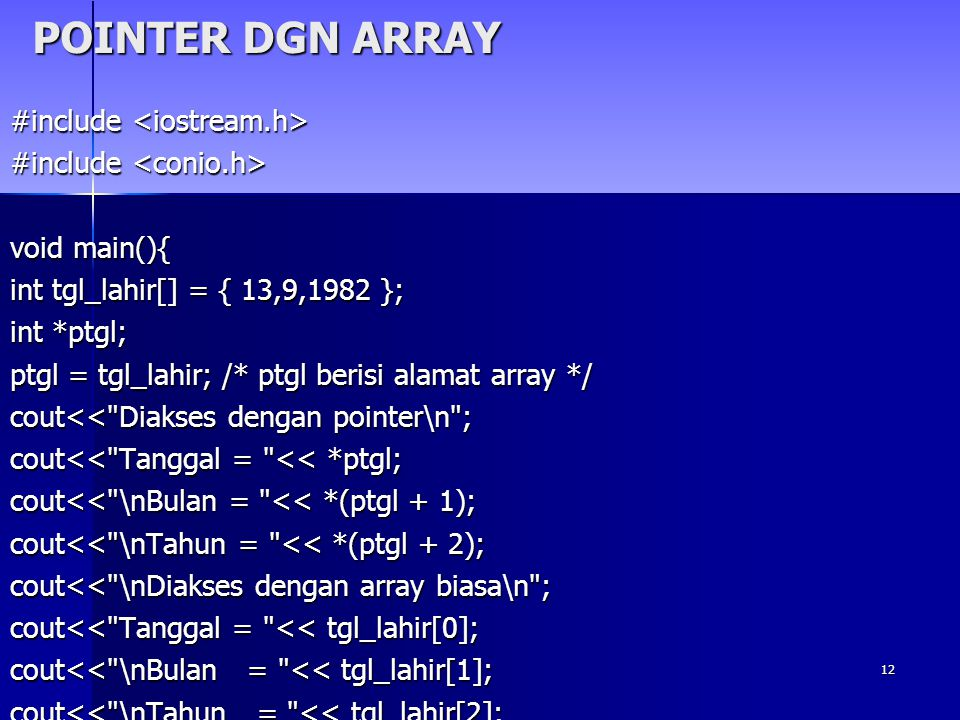POINTER DGN ARRAY #include <iostream.h> #include <conio.h>