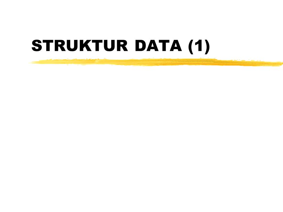 STRUKTUR DATA (1)