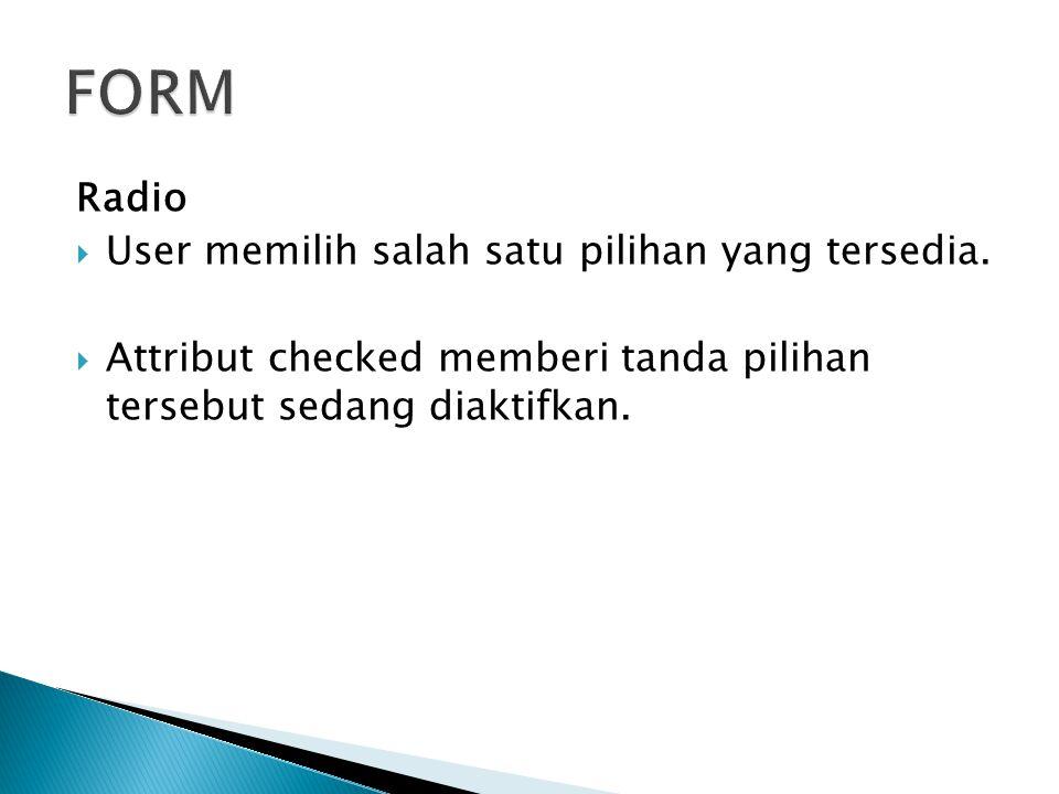 FORM Radio User memilih salah satu pilihan yang tersedia.