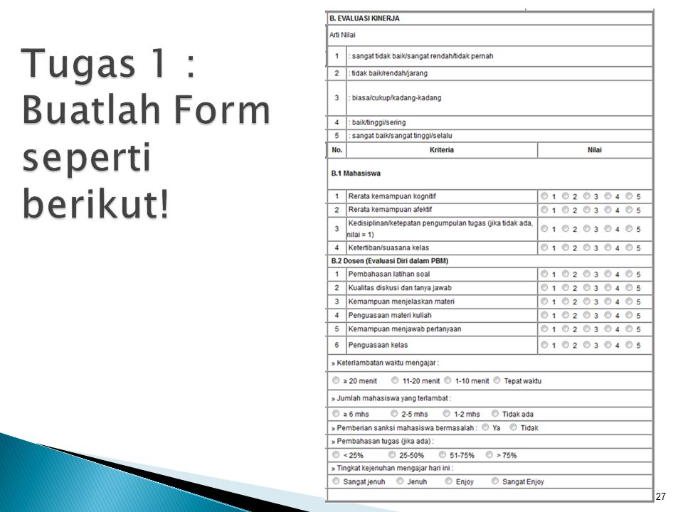 Tugas 1 : Buatlah Form seperti berikut!