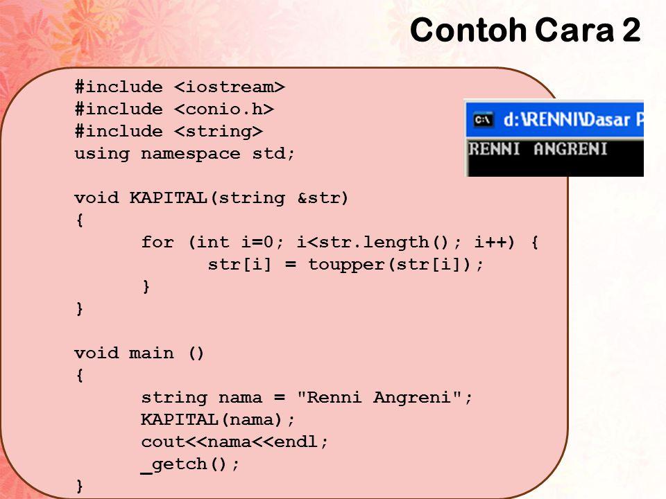 Contoh Cara 2 #include <iostream> #include <conio.h>