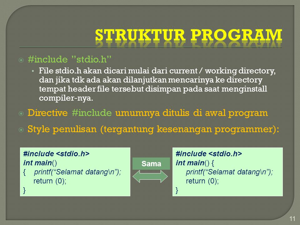 Struktur Program #include stdio.h