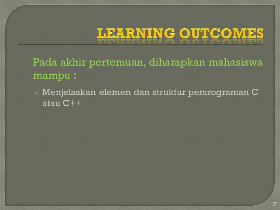 Learning Outcomes Pada akhir pertemuan, diharapkan mahasiswa mampu :