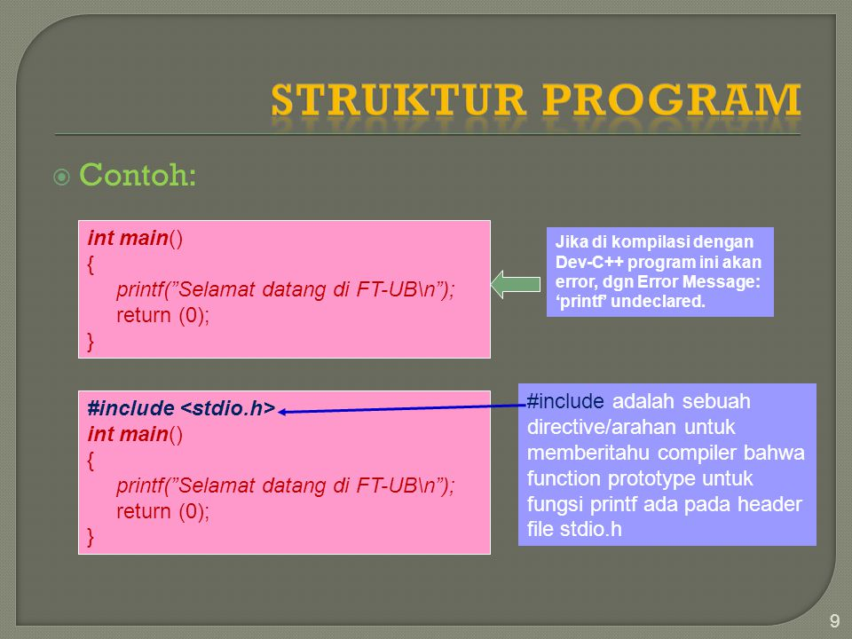 Struktur Program Contoh: int main() {