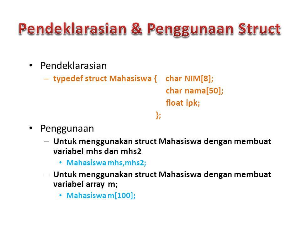 Pendeklarasian & Penggunaan Struct