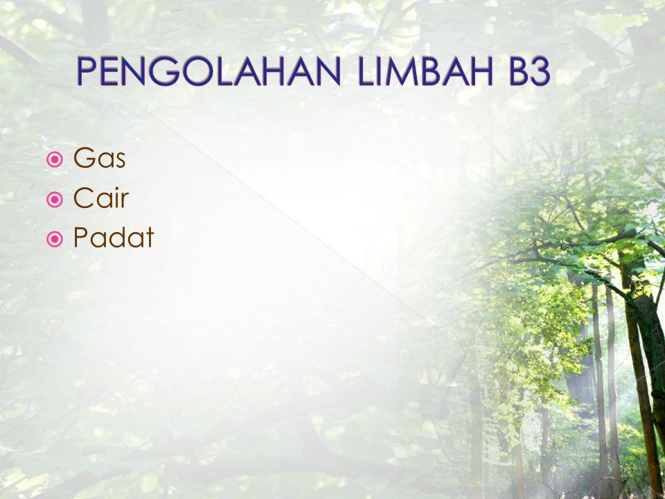 PENGOLAHAN LIMBAH B3 Gas Cair Padat