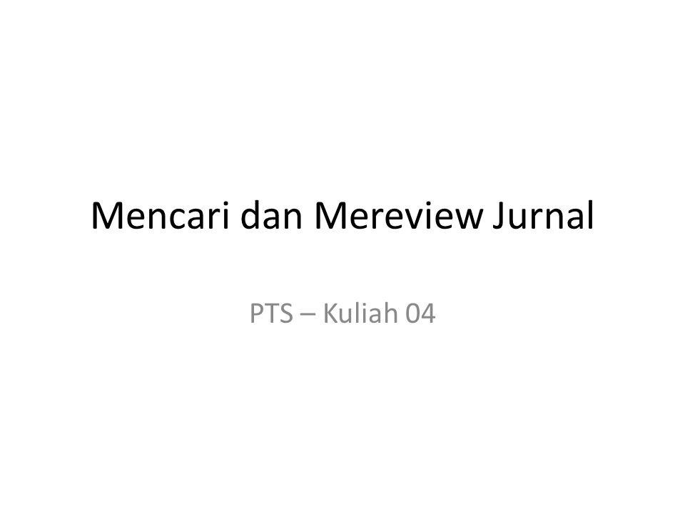 Mencari dan Mereview Jurnal