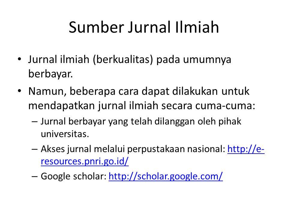 Sumber Jurnal Ilmiah Jurnal ilmiah (berkualitas) pada umumnya berbayar.