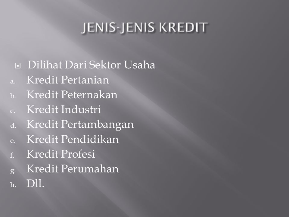 JENIS-JENIS KREDIT Dilihat Dari Sektor Usaha Kredit Pertanian