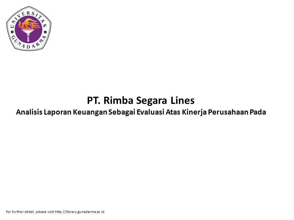 PT. Rimba Segara Lines Analisis Laporan Keuangan Sebagai Evaluasi Atas Kinerja Perusahaan Pada