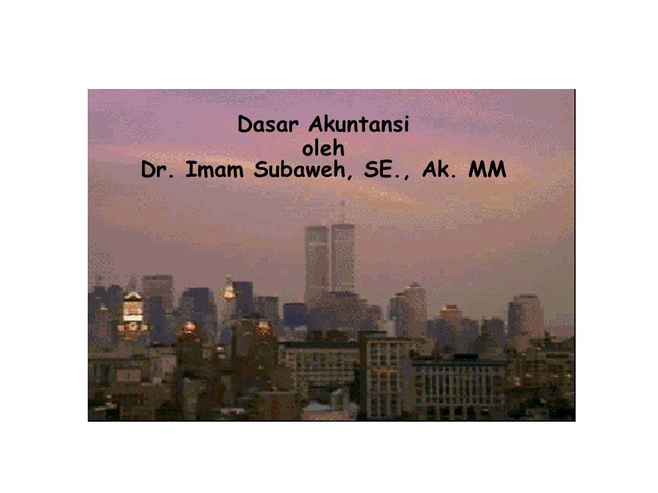 Dasar Akuntansi oleh Dr. Imam Subaweh, SE., Ak. MM