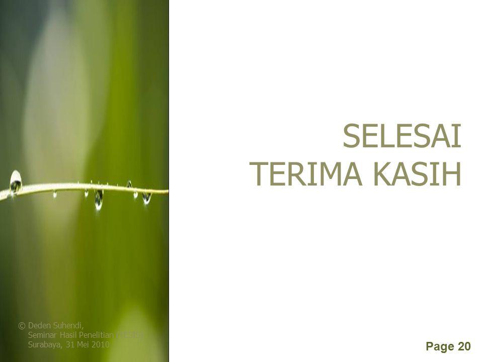 SELESAI TERIMA KASIH © Deden Suhendi, Seminar Hasil Penelitian (TESIS) Surabaya, 31 Mei 2010.