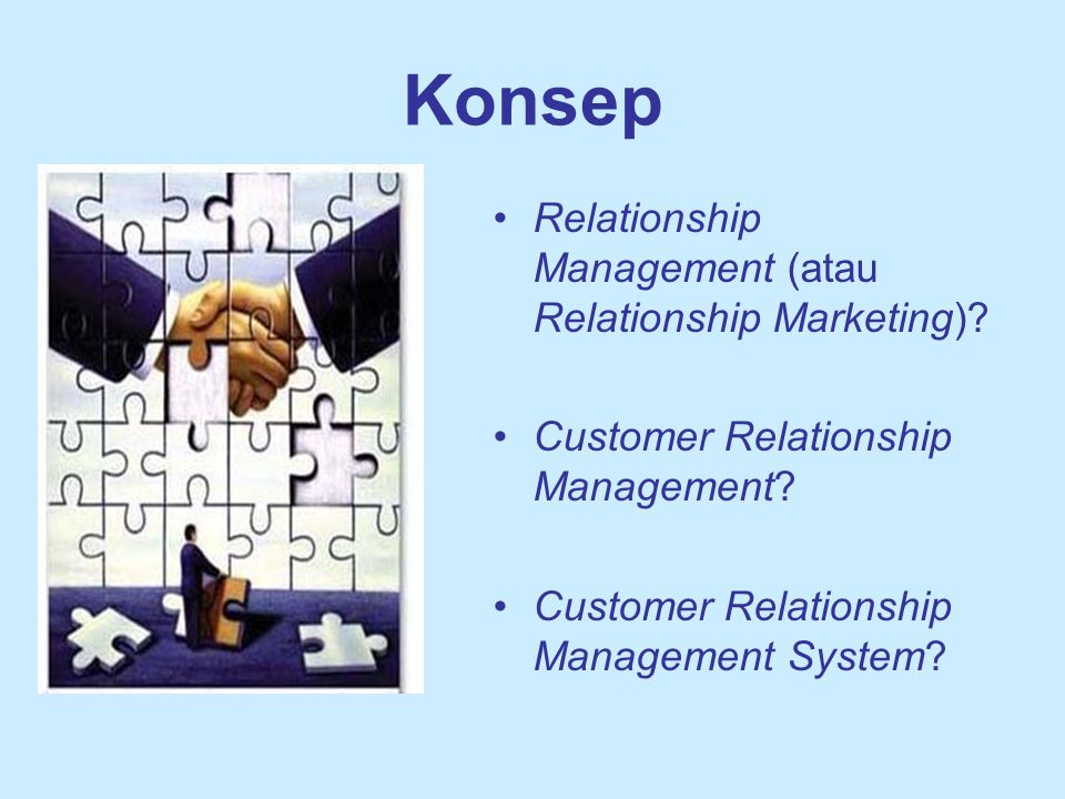Konsep Relationship Management (atau Relationship Marketing)