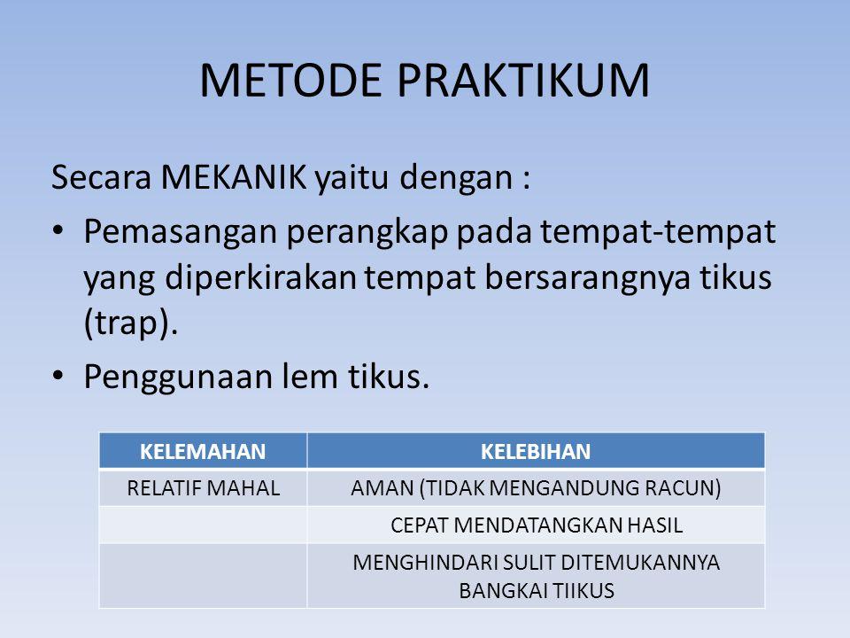 METODE PRAKTIKUM Secara MEKANIK yaitu dengan :