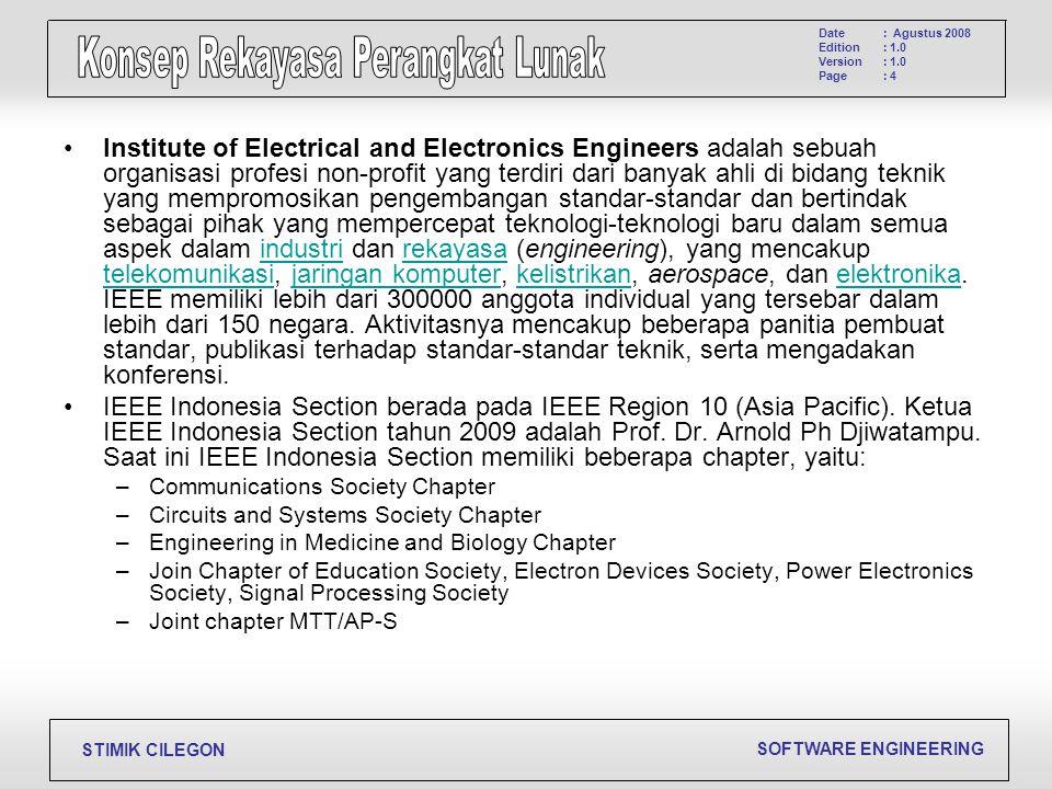 Institute of Electrical and Electronics Engineers adalah sebuah organisasi profesi non-profit yang terdiri dari banyak ahli di bidang teknik yang mempromosikan pengembangan standar-standar dan bertindak sebagai pihak yang mempercepat teknologi-teknologi baru dalam semua aspek dalam industri dan rekayasa (engineering), yang mencakup telekomunikasi, jaringan komputer, kelistrikan, aerospace, dan elektronika. IEEE memiliki lebih dari 300000 anggota individual yang tersebar dalam lebih dari 150 negara. Aktivitasnya mencakup beberapa panitia pembuat standar, publikasi terhadap standar-standar teknik, serta mengadakan konferensi.